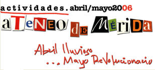 Actividades Abril/Mayo 06 en el Ateneo libertario de Mérida