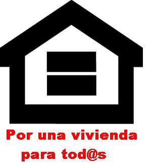 Por una vivienda digna! 14 Mayo 17.00 h