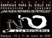 """Jornadas en Badajoz: ENERGÍAS   PARA  EL  SIGLO  XXI. PRODUCCIÓN Y  CONSUMO. ¿UNA NUEVA REFINERÍA DE PETRÓLEO?"""""""